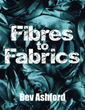 New Book 'Fibres To Fabrics' Weaves Together Textile Information