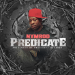 "New York Recording Artist NYMROD Releases New Mixtape ""PREDICATE"""
