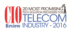 CIO Review 20 Most Promising Tech Solution Providers for Telecom Industry 2016