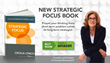 Focused Momentum® launches 1st Book Strategic Focus:The Art of Strategic Thinking Over 20+ Years of Strategy Development Experience Compiled in Easy DIY Steps