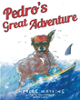 Charles Watkins's New Book 'Pedro's Great Adventure' Is a Playful Romp Along with a Sheltered Chihuahua as He Begins to Explore the World Beyond His Master's Home