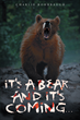 "Charlie Rohrbaugh's new book ""It's A Bear... And It's Coming..."" is a creatively crafted and vividly illustrated adventure of hunting, travel and family."