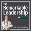 The Kevin Eikenberry Group Launches Podcast for Leaders Looking to Make a Bigger Difference