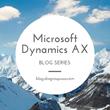 Microsoft Dynamics AX Blog Series Presented by SBS Group