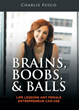 "Amazon Best-Seller Brains, Boobs, & Balls: Life Lessons For Female Entrepreneurs Tells Readers How To Turn ""Screw Ups"" Into ""Fail Ups"""