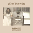 Maverick and Fender's Featured Band, Angie and the Deserters Announces the Release of Their Blood Like Wine EP - Available Now