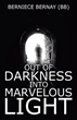 Berniece Bernay (BB) Chronicles How God Led Her 'Out of Darkness into Marvelous Light'