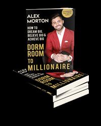 Beyond Publishing Author Alex Morton Dorm Room to Millionaire: How to Dream Big, Believe Big & Achieve Big by Author Alex Morton