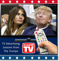 TV Advertising Lessons from the Trumps