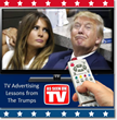 Tips from the Trumps - Lessons TV Advertisers Can Learn from Donald and Melania Trump