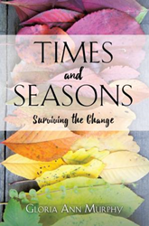 Inspirational New Xulon Book Proves That God Is Faithful To His Word Through All Of Life's Seasons – Good And Bad