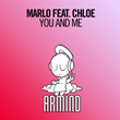 "Out Now: MaRLo featuring Chloe, ""You And Me"" (Armind)"
