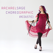 "Award Winning Artist Rachael Sage Releases Acoustic/Folk Version of Latest Album ""Choreographic"""