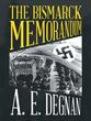A. E. Degnan Releases Historical Fiction 'The Bismarck Memorandum'