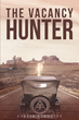 "Carter Burdette's New Book ""The Vacancy Hunter"" Is a Courtroom Drama Inspired By True Events That Occurred in the Early Years of the Petroleum Industry in Texas"