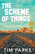 "Tim Parks's New Book ""The Scheme of Things"" is a Philosophical, Coming-of-Age Work that Follows the Main Character Through the Process of Self-Acceptance"