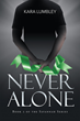 "Kara Lumbley's New Book ""Never Alone"" is a Criminal Investigation Which Conjures Up an Old Nemesis as The Medical Examiner Struggles to Overcome Their Original Encounter"