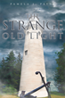 "Pamela Payne's New Book ""The Strange Old Light"" is an Entertaining Work that Delves into the Haunting World of Ghost Hunting"