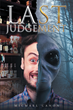 """Michael Canon's New Book """"Last Judgment"""" Is a Fast-Paced Science Fiction Thriller That Proves That Some Adventures Are Purely Out of This World"""