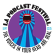 Los Angeles Podcast Festival 2016 - Comedy/True Crime/Storytelling/Sports/Pop Culture - 5th Annual LA Podfest - Sofitel Los Angeles at Beverly Hills - Sept 23-25, 2016