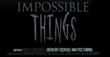 "Concourse Media and Productivity Acquire A.I. Written Screenplay ""Impossible Things"" from Greenlight Essentials"