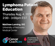 The Leukemia & Lymphoma Society and PlatformQ Health Partner to Host Inaugural Program on CancerCoachLive, a New Online Patient Education Platform