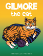 "Marcella Palmer's new book ""Gilmore the Cat"" is an entertaining and imaginative children's story that is the perfect read for all cat lovers."