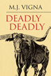 "Amazon Reviewers are Urging a Movie for ""Deadly Deadly,"" M.J. Vigna's Debut Novel"