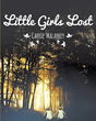 "Carrie Malarkey's new book ""Little Girls Lost"" is a suspenseful and emotional coming-of-age story about greed, fear, strength, perseverance and friendship."