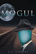 "K.J. Rodgers's New Book ""Mogul"" is the Next Dystopian Fiction Addiction"