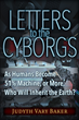 New release from TrineDay: Letters to the Cyborgs- As Humans Become 51% Machine, or More, Who Will Inherit the Earth?