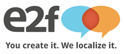 "e2f Logo ""You create it. We localize it."""
