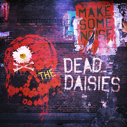 "The Dead Daisies release their new album ""Make Some Noise"" on 8/5"