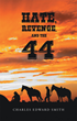 "Charles Edward Smith's New Book ""Hate, Revenge, and the .44"" is a Thrilling Manhunt in the Old West in the Company of an Unlikely Duo Who Have Teamed Up for Justice"
