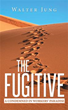 New Book Depicts Chase of 'The Fugitive' Through Borders Against Dictator