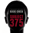 Nikki Owen's debut thriller SUBJECT 375 to release in September