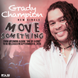 "Grammy Award Winning Songwriter Grady Champion Gains National Airplay & Rotation with New Single & Video ""Move Something"""