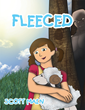 "Scott Main's New Book ""Fleeced"" is a Creatively Crafted and Illustrated Work that Takes the Reader Along with the Characters on their Mystery Journey Through the Country"