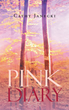 "Author Cathy Janecki's New Book ""Pink Diary"" is a Powerful Collection of Poetry that Speaks of a Woman's Courage and Strength to Uplift While Dealing with Her Own Trials"