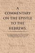 'A Commentary on the Epistle to the Hebrews.' Released