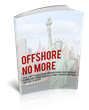 Offshore No More eBook for Foreign Investing Recently Released by Freeman Tax Law
