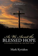 Author Lays Out Study of End Times in 'As We Await the Blessed Hope'