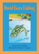 "Jamie White's New Book ""David Goes Fishing"" is a Creatively Crafted and Vividly Illustrated Journey into the Sport of Fishing"