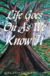 "Rita Florence Williams's New Book ""Life Goes On As We Know It"" Is a Telling and Thought-Provoking Memoir About History and Race"