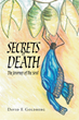 David E Goldberg's New Book 'Secrets of Death: The Journey of the Soul' Is a Philosophical, In-Depth Work That Delves into the Meaning of and Life After Death