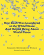 Sharon Meyerhoff Pezan's New Book 'How Cash Was Laundered at the White House & Helped Bring About World Peace' Is an Uplifting Tale About One Puppy Making a Difference
