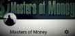 Masters of Money's new YouTube channel. 