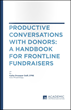 Productive Conversations With Donors: A Handbook for Frontline Fundraisers
