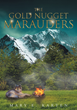 "Mary Karten's new book ""The Gold Nugget Marauders"" is a suspenseful, page-turner that delves into the psyche and mystery of fear and murder."