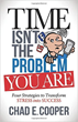 Time Isn't the Problem, You Are
